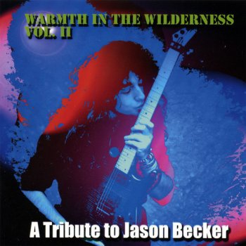 Warmth In The Wilderness Vol II - A Tribute To Jason Becker Hourglass - lyrics