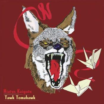 Testi Tawk Tomahawk