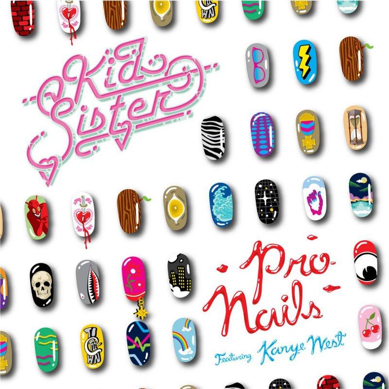 Kid Sister - Pro Nails Lyrics | Musixmatch