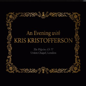 Testi An Evening with Kris Kristofferson (The Pilgrim Ch 77 - Union Chapel, London)