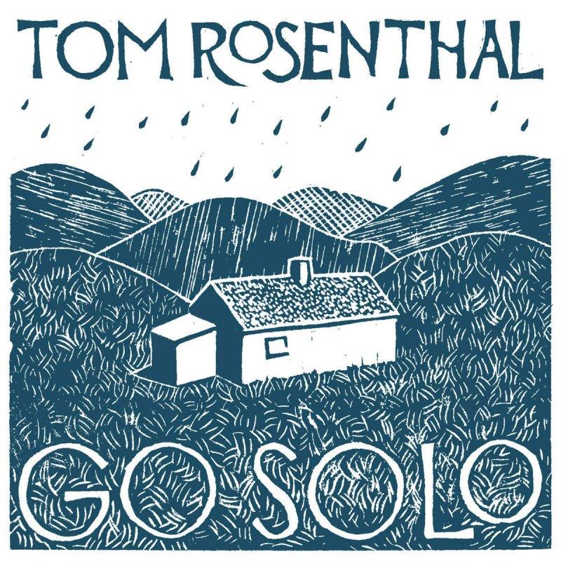 tom rosenthal go solo