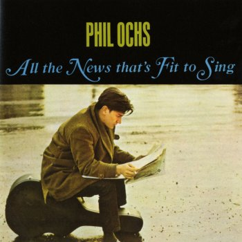 Image result for phil ochs all the news that's fit to sing