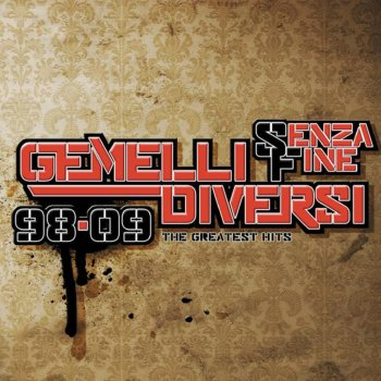 Testi Gemelli Diversi Senza fine 98-09: The Greatest Hits