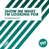 Show Me What I'm Looking For (Pop Radio Mix)