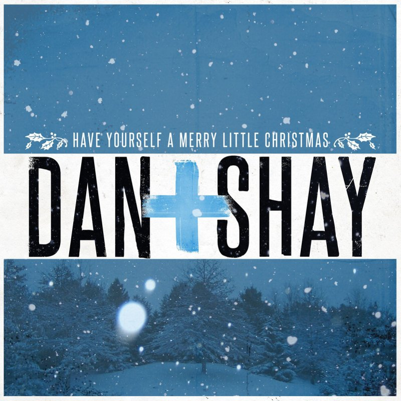 Merry Little Christmas Lyrics.Dan Shay Have Yourself A Merry Little Christmas Lyrics