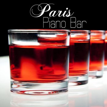 Paris Piano Bar Music Collection: Easy Listening Music, Slow Piano