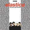 The Radio One Sessions (BBC) Elastica - cover art