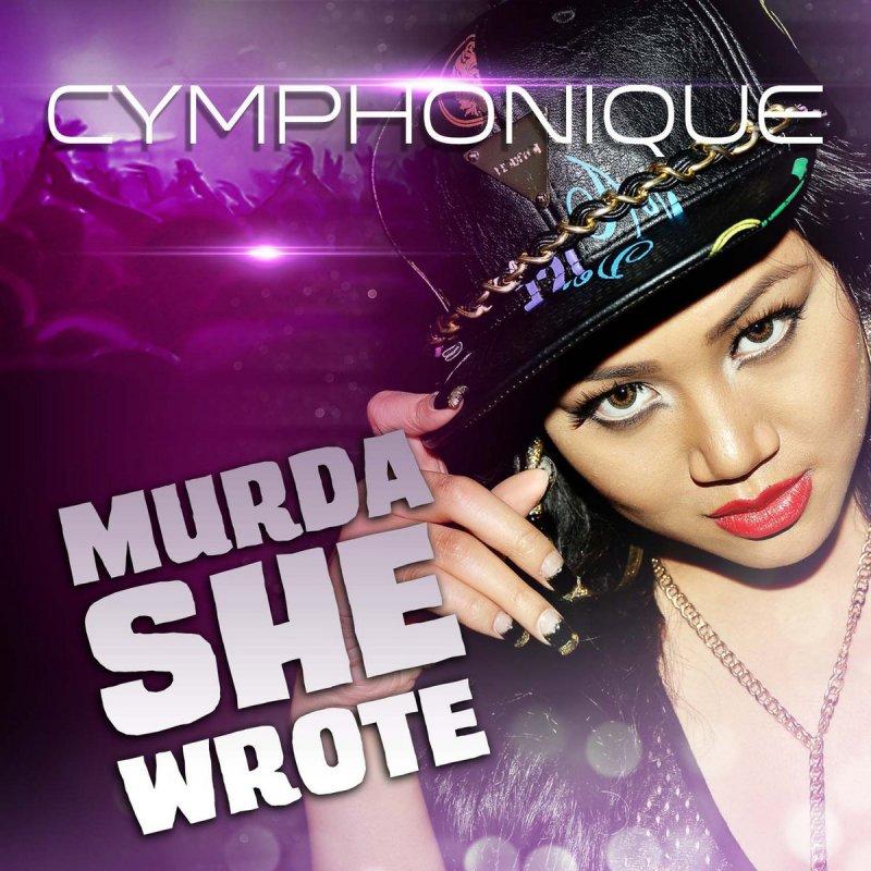 Lyric murda lyrics : Cymphonique - Murda She Wrote Lyrics | Musixmatch