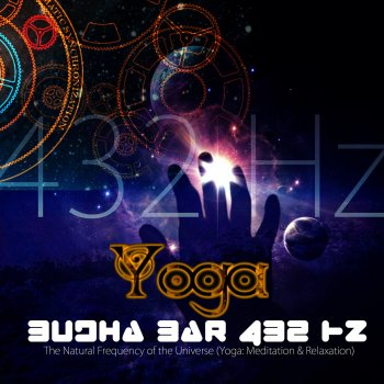 Budha - Bar 432 Hz: The Natural Frequency of the Universe (Yoga