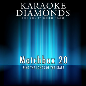 Testi Sing the Songs of the Stars: Matchbox 20 (Karaoke Version) [Originally Performed By Matchbox 20]
