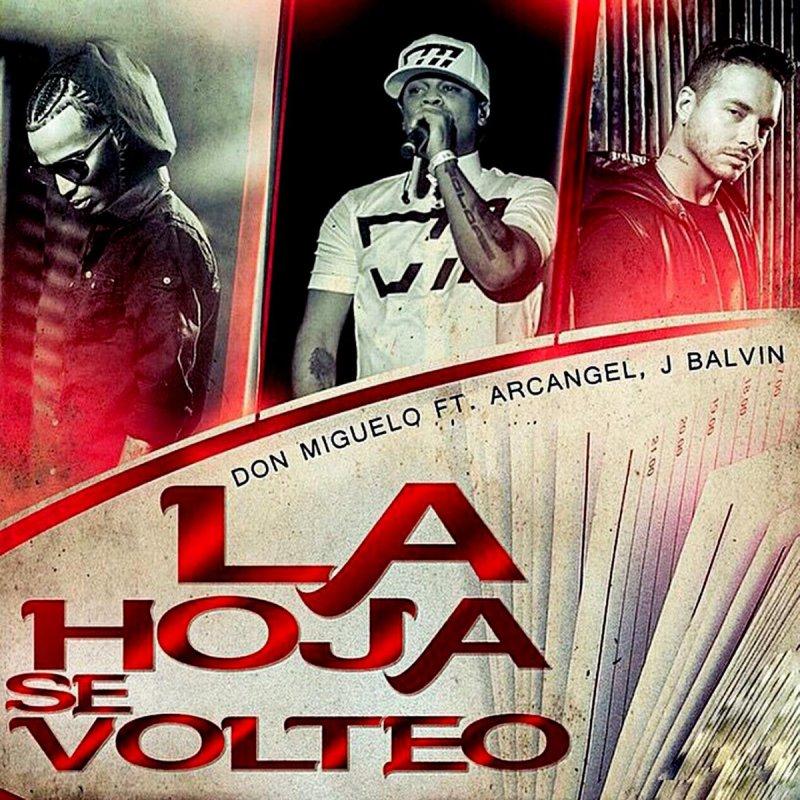 Descarga Don Miguelo Ft. J Balvin Y Arcangel - La Hoja Se Volteo | mp3