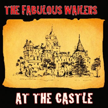 Testi The Fabulous Wailers At the Castle [Remastered]