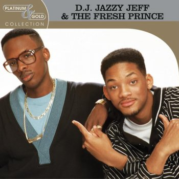 Testi Platinum & Gold Collection: D.J. Jazzy Jeff & The Fresh Prince