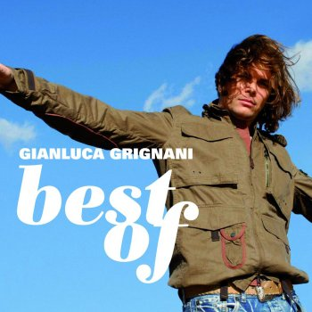 Testi Best of: Gianluca Grignani