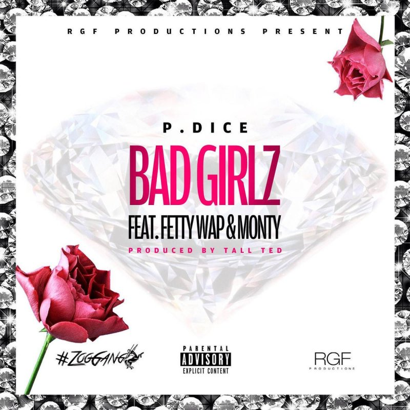 P Dice, Fetty Wap & Monty - Bad Girlz (feat  Fetty Wap