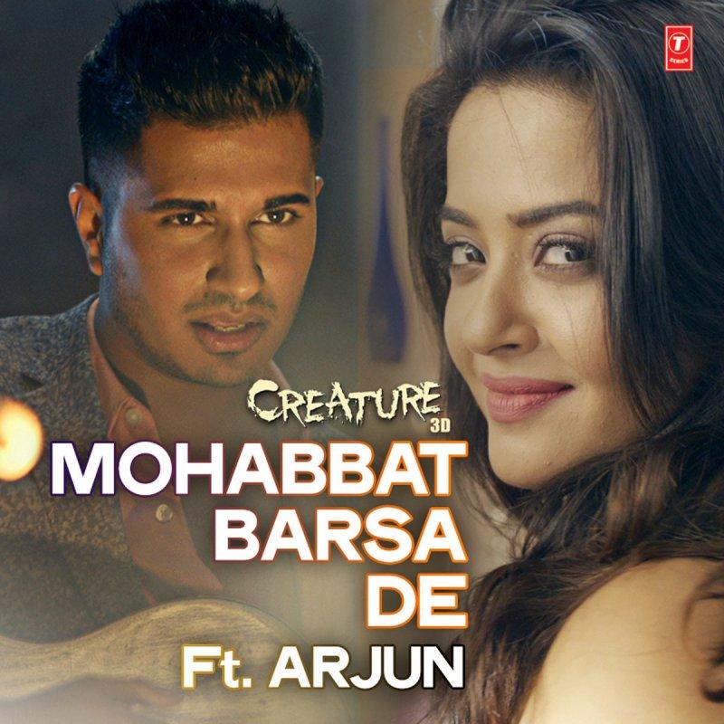 Mohabbat barsa de mp3 song download creature 3d mohabbat barsa de.