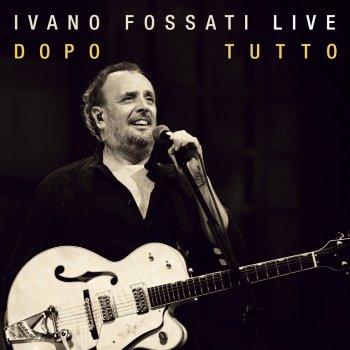 Testi Ivano Fossati Live: Dopo - Tutto