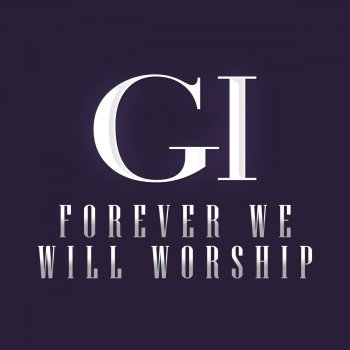 Testi Forever We Will Worship