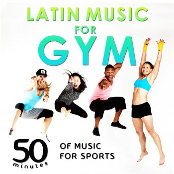 Testi Latin Music for Gym. 50 Minutes of Music for Sports