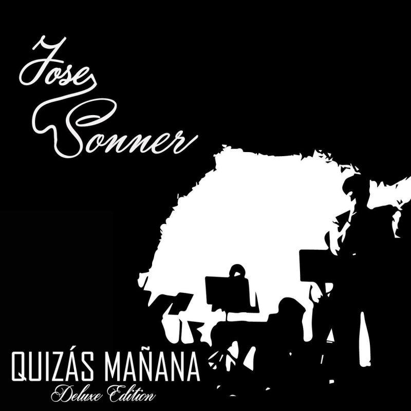 Letra de Quizás Mañana de Jose Sonner | Musixmatch