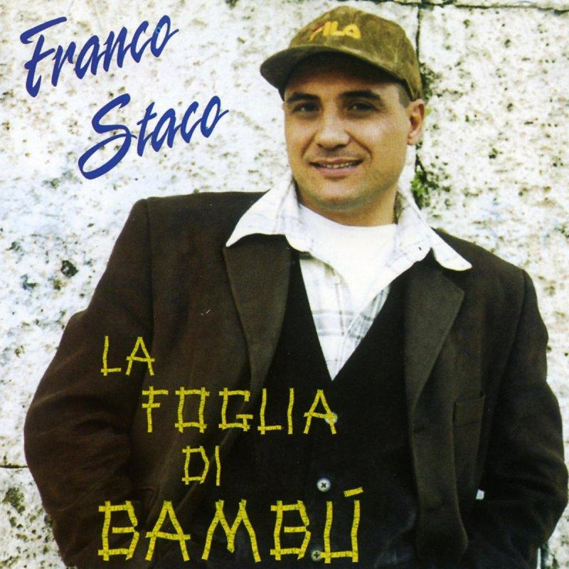 Franco Staco Foglia Di Bamb Testo.Franco Staco La Foglia Di Bambu Lyrics Musixmatch