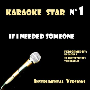 Testi If I Needed Someone (in the style of The Beatles) [Karaoke Versions]