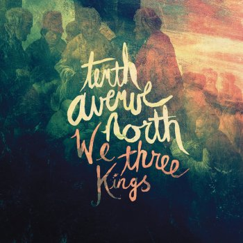 We Three Kings by Tenth Avenue North feat. Britt Nicole - cover art