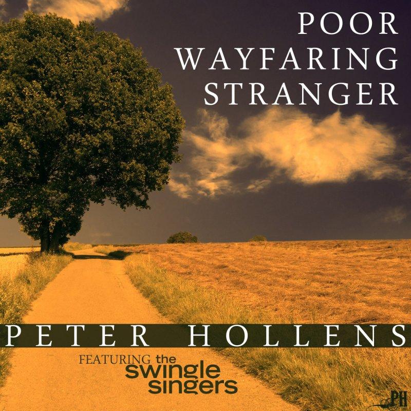 Peter Hollens feat. The Swingle Singers - Poor Wayfaring Stranger ...