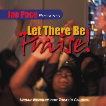 Testi Joe Pace Presents - Let There Be Praise