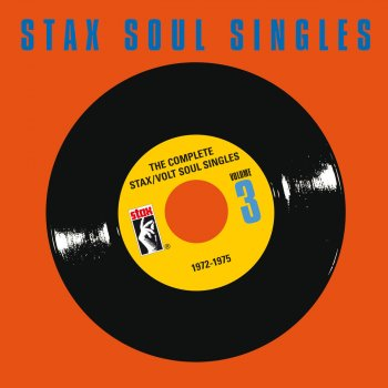 The Complete Stax / Volt Soul Singles, Vol. 3: 1972-1975 Nothing Is Everlasting - lyrics