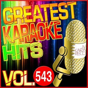 Testi Greatest Karaoke Hits, Vol. 543 (Karaoke Version)