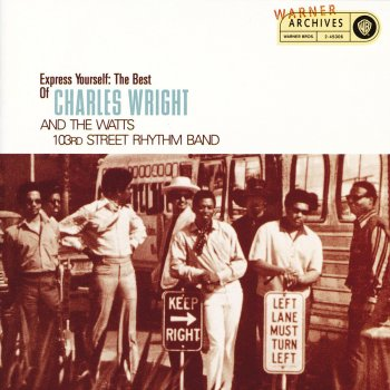 Express Yourself - The Best of Charles Wright and the Watts 103rd Street Rhythm Band Spreadin' Honey - lyrics
