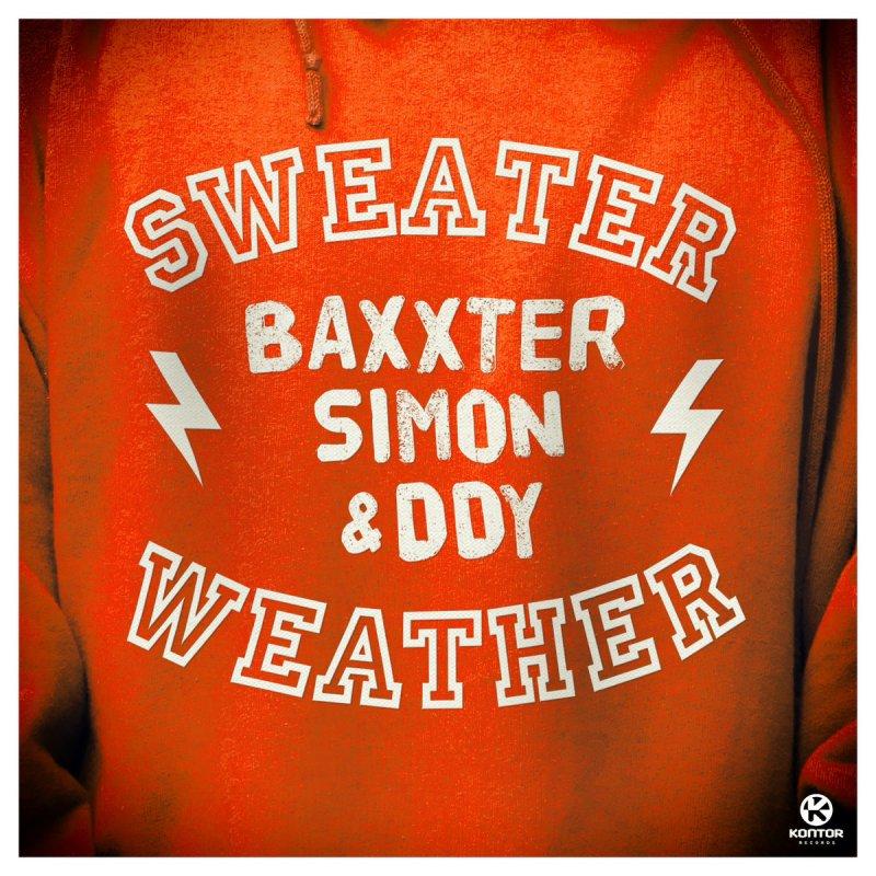 Lyric lyrics to sweater weather : Baxxter feat. Simon & DDY - Sweater Weather (Radio Edit) Lyrics ...