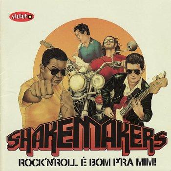 Testi Os Fabulosos Shakemakers Do Brasil - Rock N' Roll É Bom P'ra Mim