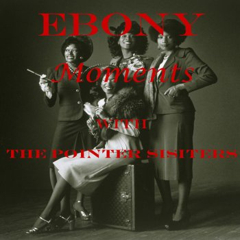 Testi Ebony Moments with the Pointer Sisters