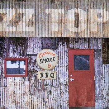 Chrome Smoke Bbq By Zz Top Album Lyrics Musixmatch
