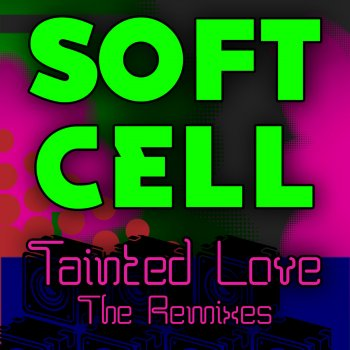 Testi Tainted Love - The Remixes