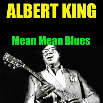 Testi Albert King: Mean Mean Blues