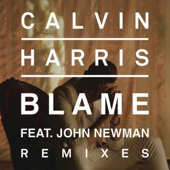 Blame (Jacob Plant remix) by Calvin Harris feat. John Newman - cover art