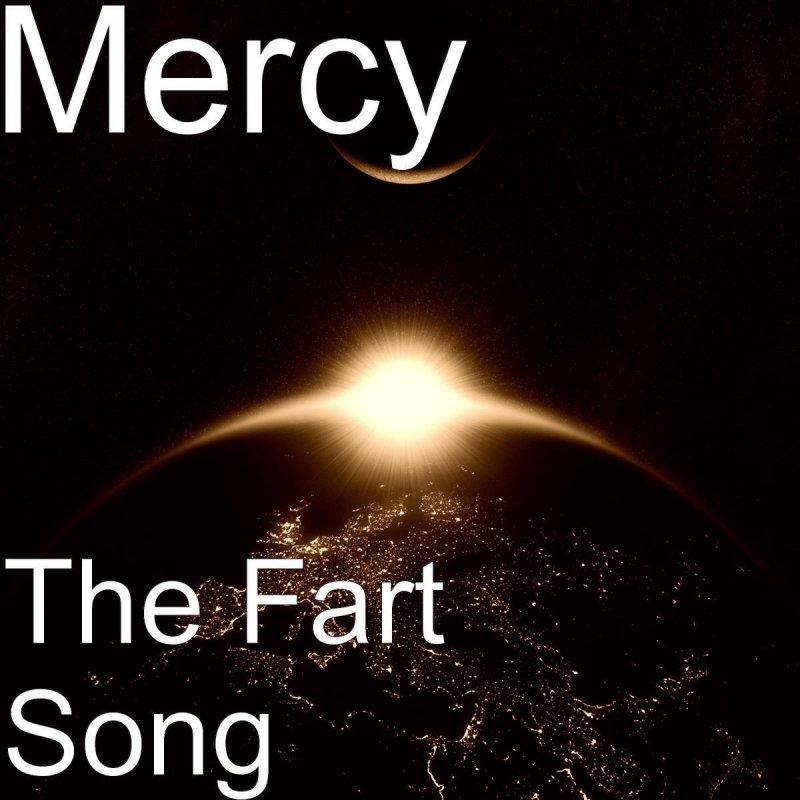 Mercy - The Fart Song Lyrics   Musixmatch