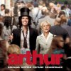Arthur (Original Motion Picture Soundtrack) Daniel Merriweather, Benjamin Gibbard, Mark McAdam, Arthur Orchestra, Dermot Mulroney, Eternal Summers & Fitz & The Tantrums - cover art