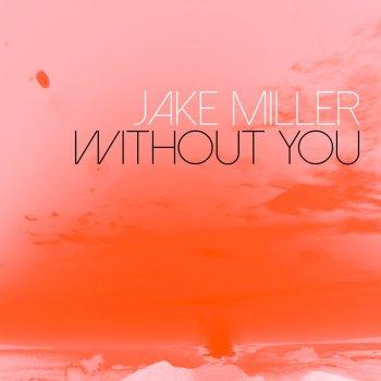 Without You Traduzione Jake Miller Mtv Testi E Canzoni