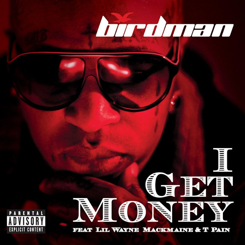 Birdman feat. MackMaine, Lil Wayne & T-Pain - I Get Money Lyrics ...