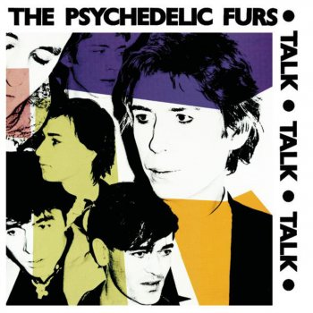 Testi Talk Talk Talk/The Psychedelic Furs/Forever Now