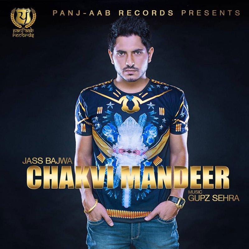 Jass Bajwa - Chakmi Mandeer Lyrics | Musixmatch