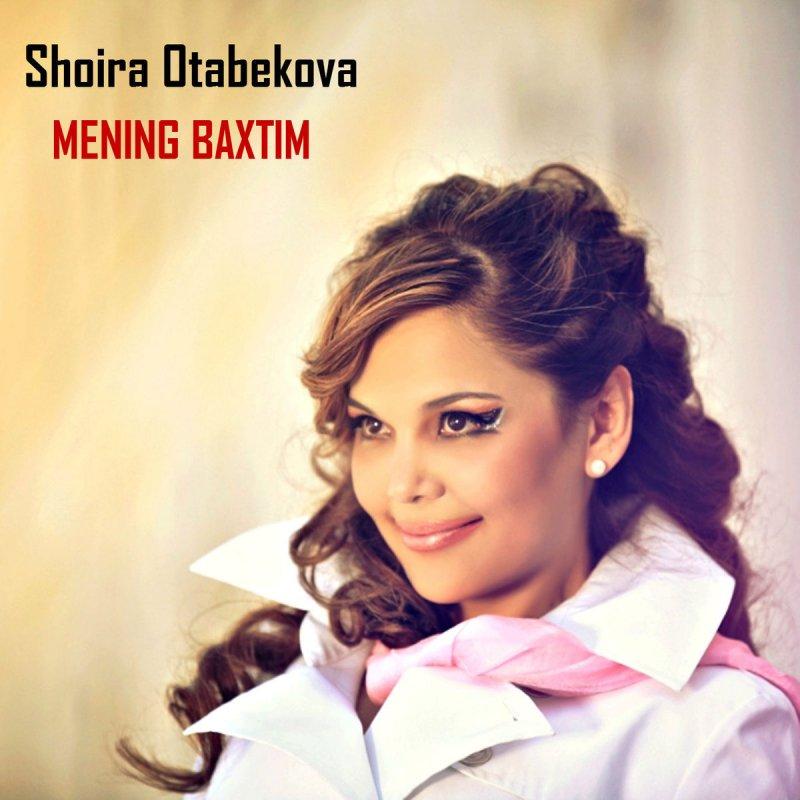 SHOIRA OTABEKOVA MP3 СКАЧАТЬ БЕСПЛАТНО