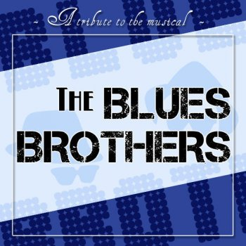 Testi The Blues Brothers - a Tribute To the Musical