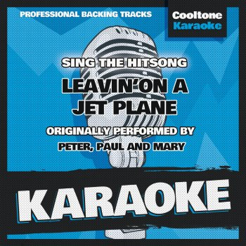 Testi Leavin' on a Jet Plane (Originally Performed by Peter, Paul and Mary) [Karaoke Version]