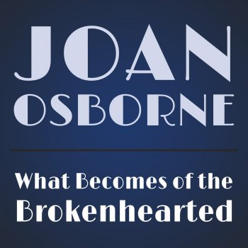 Testi What Becomes of the Brokenhearted