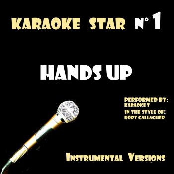 Testi Hands Up (in the style of Rory Gallagher) [Karaoke Versions]